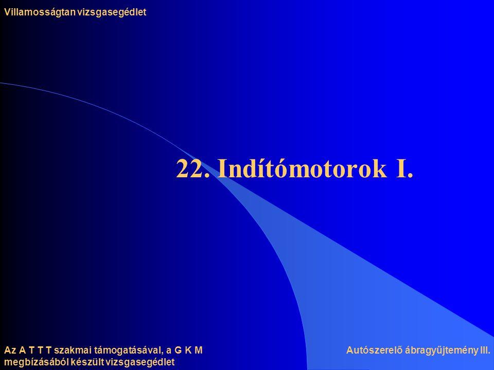 22. Indítómotorok I. Villamosságtan vizsgasegédlet