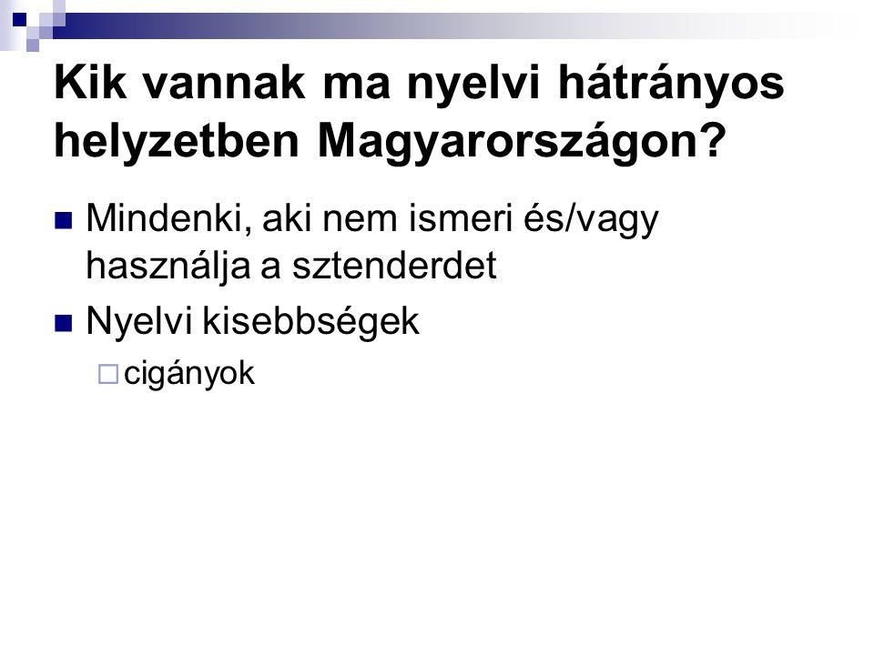 Kik vannak ma nyelvi hátrányos helyzetben Magyarországon