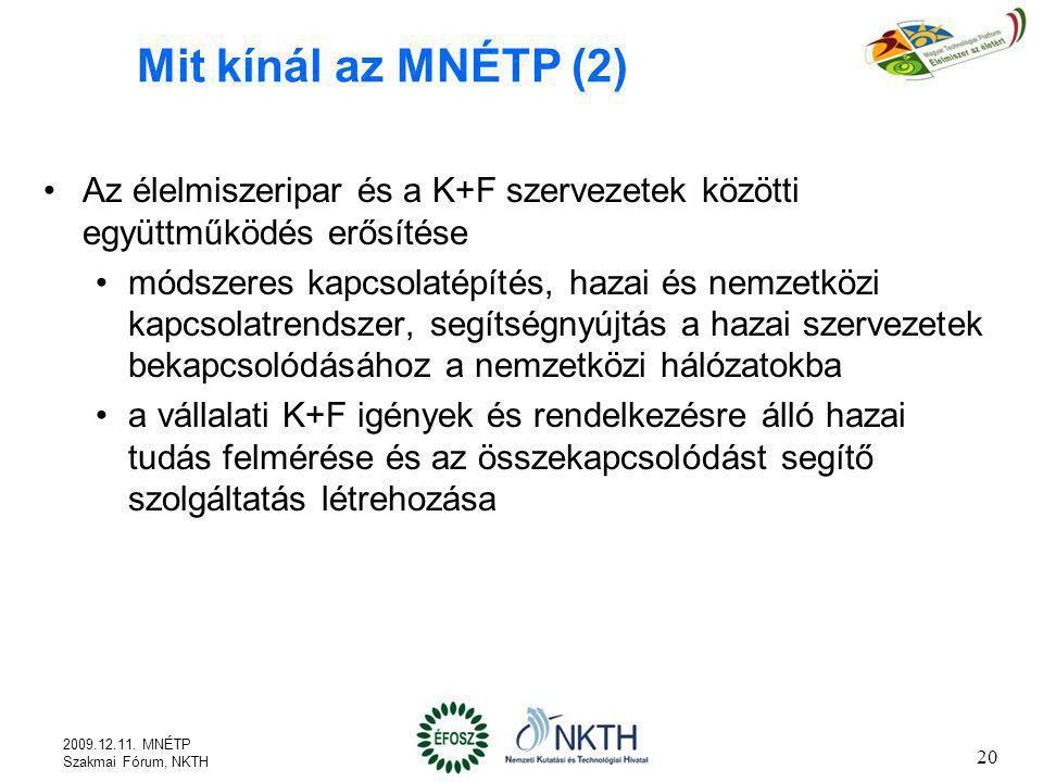 Mit kínál az MNÉTP (2) Az élelmiszeripar és a K+F szervezetek közötti együttműködés erősítése.