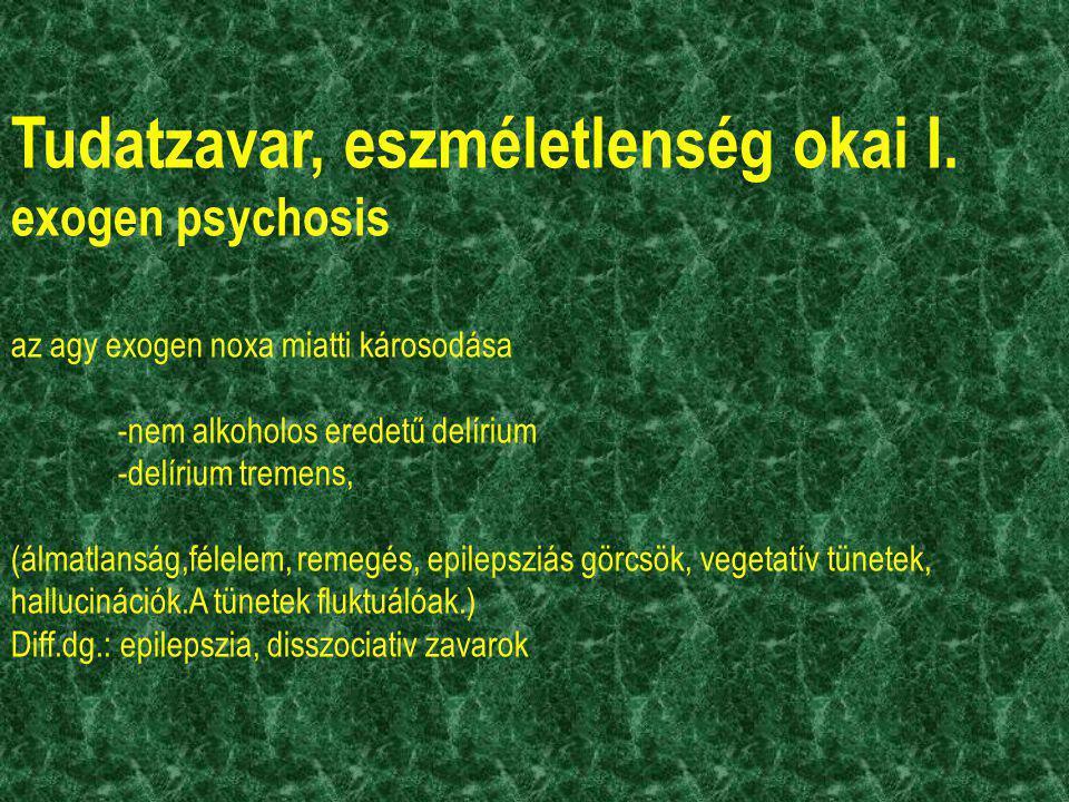 Tudatzavar, eszméletlenség okai I. exogen psychosis