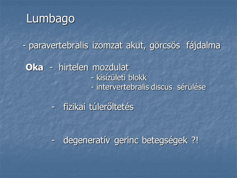 Lumbago Oka - hirtelen mozdulat - kisízületi blokk
