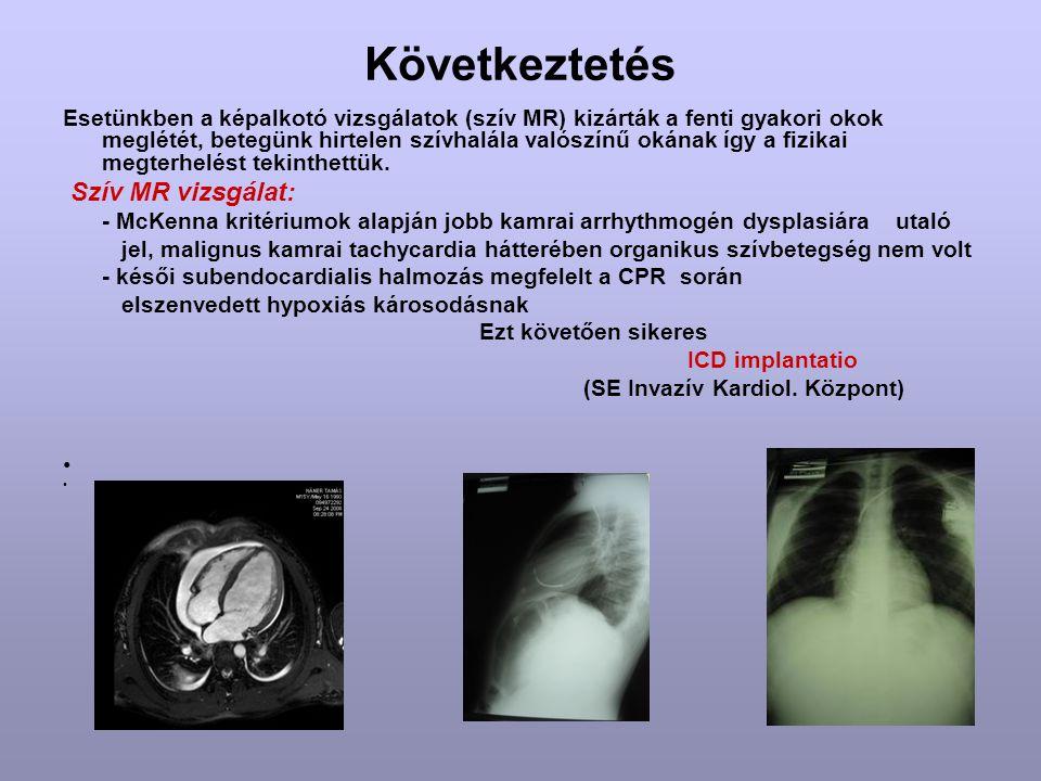 Következtetés Szív MR vizsgálat: