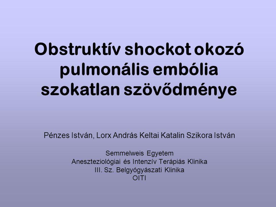 Obstruktív shockot okozó pulmonális embólia szokatlan szövődménye