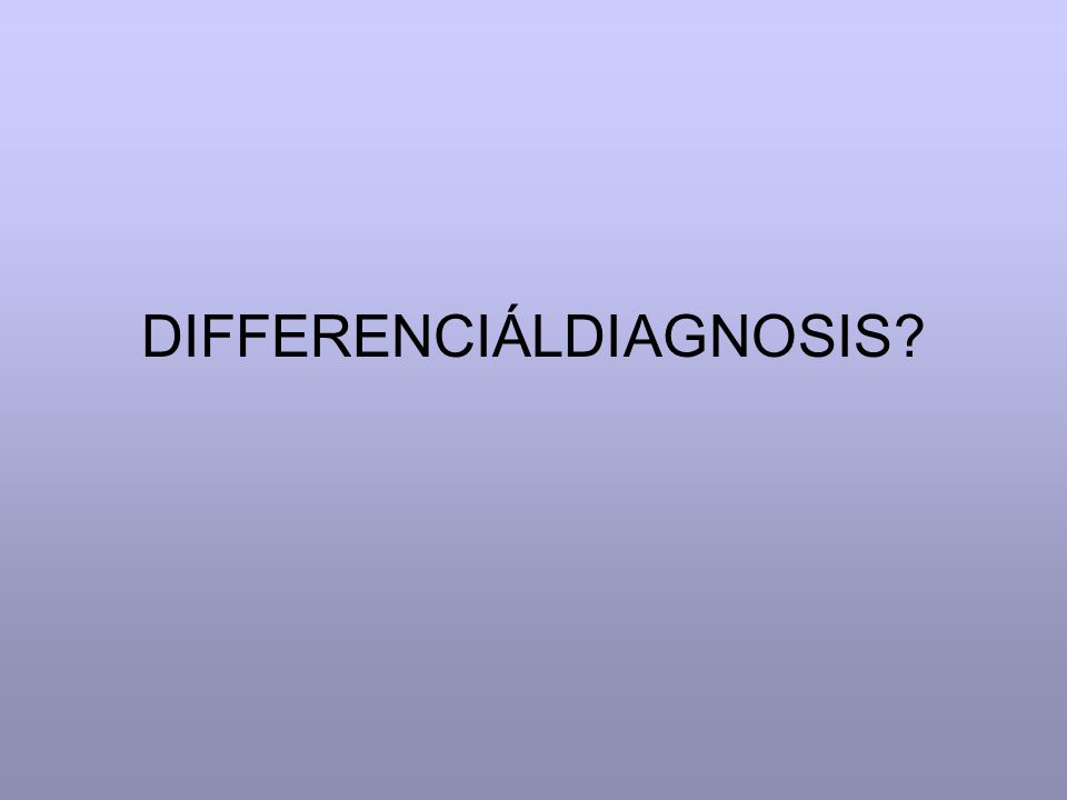 DIFFERENCIÁLDIAGNOSIS