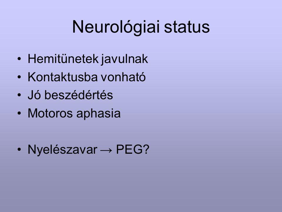 Neurológiai status Hemitünetek javulnak Kontaktusba vonható
