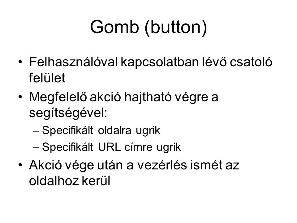 Gomb (button) Felhasználóval kapcsolatban lévő csatoló felület