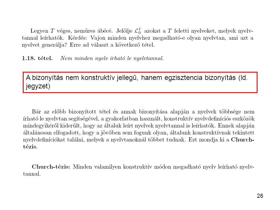 A bizonyítás nem konstruktív jellegű, hanem egzisztencia bizonyítás (ld. jegyzet)
