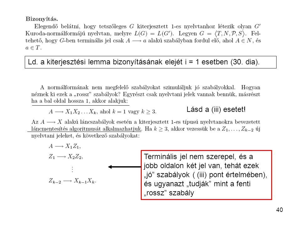 Ld. a kiterjesztési lemma bizonyításának elejét i = 1 esetben (30. dia).