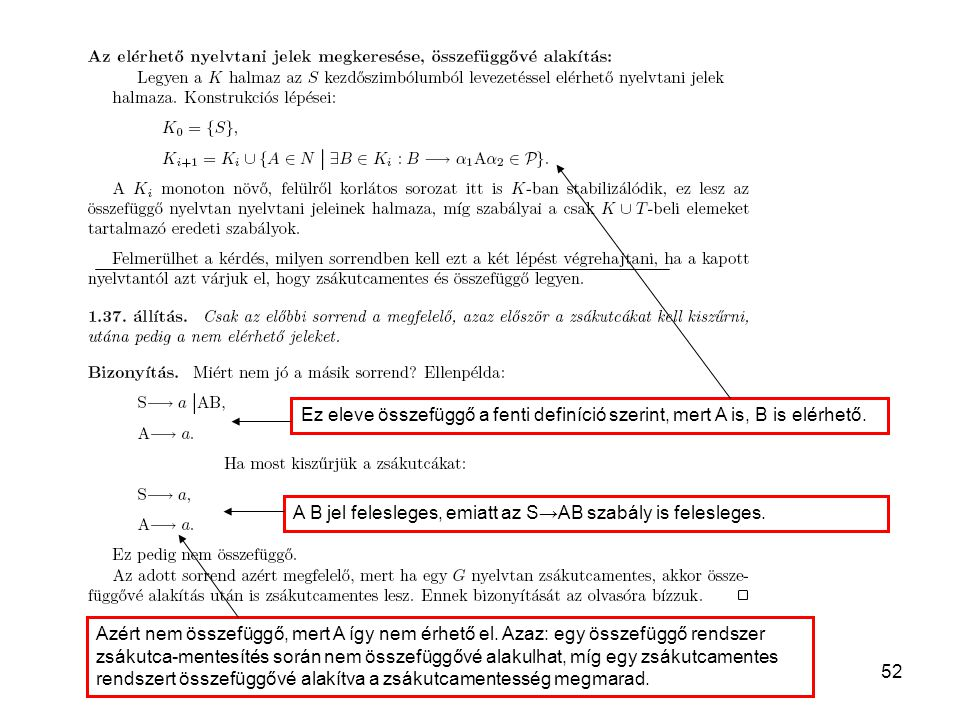 Ez eleve összefüggő a fenti definíció szerint, mert A is, B is elérhető.
