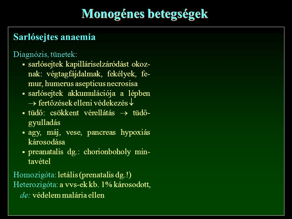Monogénes betegségek Sarlósejtes anaemia Diagnózis, tünetek: