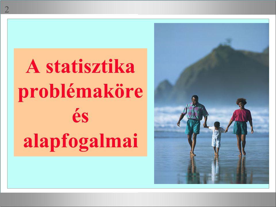 A statisztika problémaköre és alapfogalmai