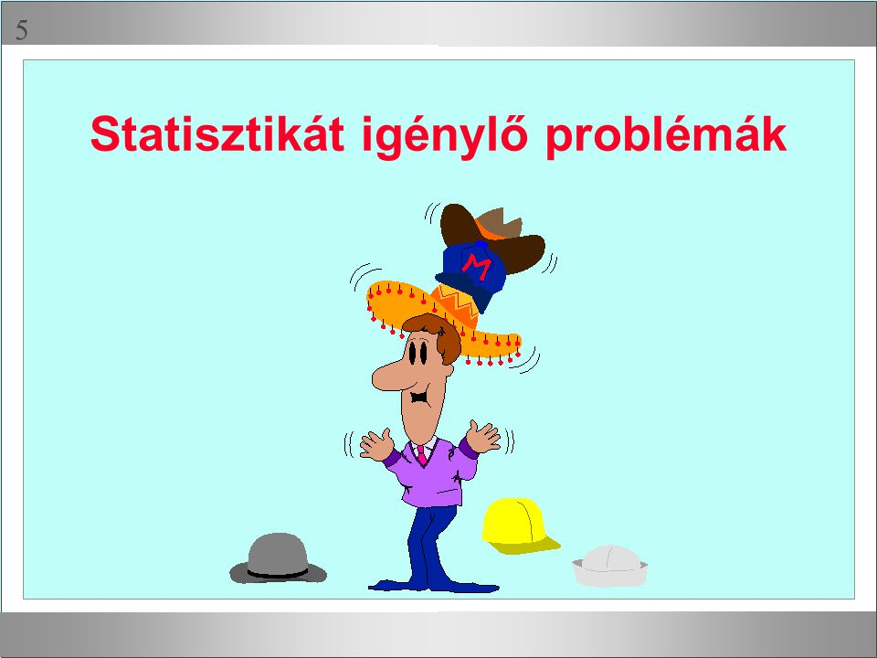 Statisztikát igénylő problémák