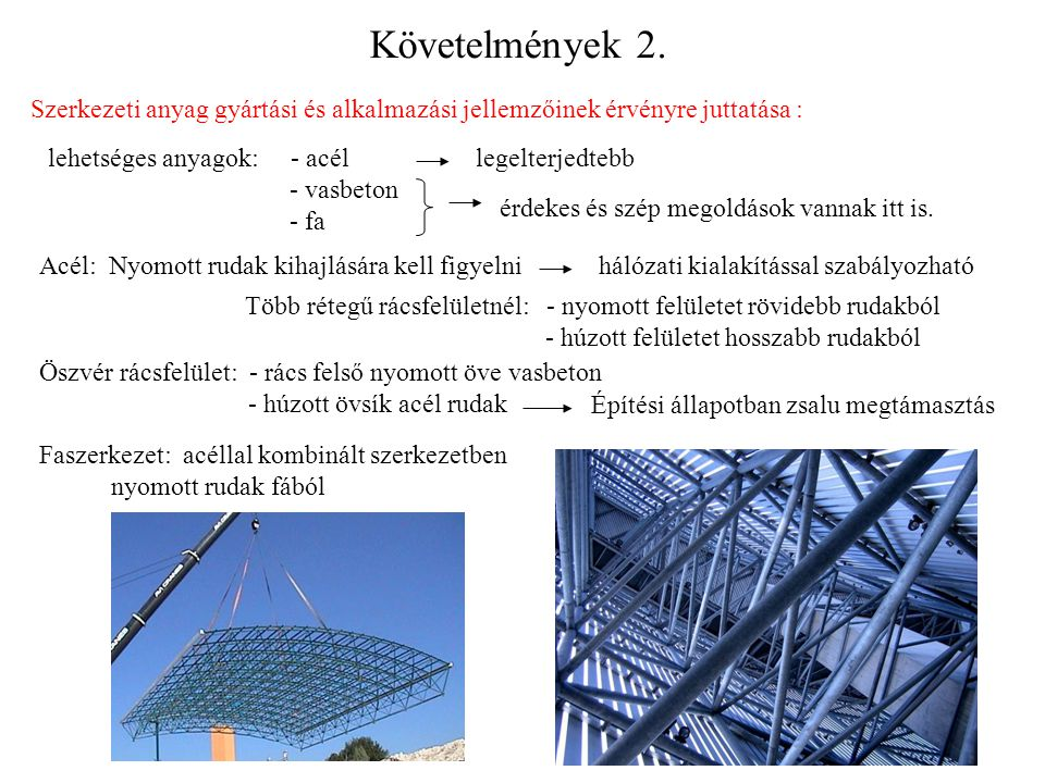 Követelmények 2. Szerkezeti anyag gyártási és alkalmazási jellemzőinek érvényre juttatása :