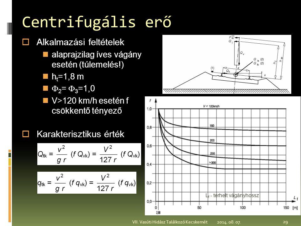 Centrifugális erő Alkalmazási feltételek Karakterisztikus érték