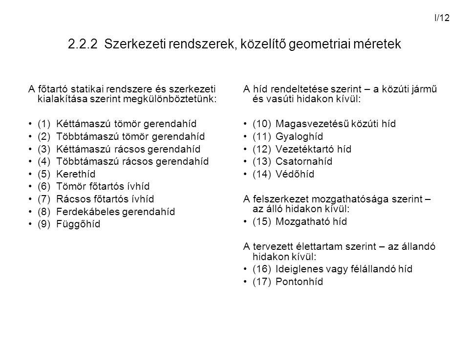 2.2.2 Szerkezeti rendszerek, közelítő geometriai méretek