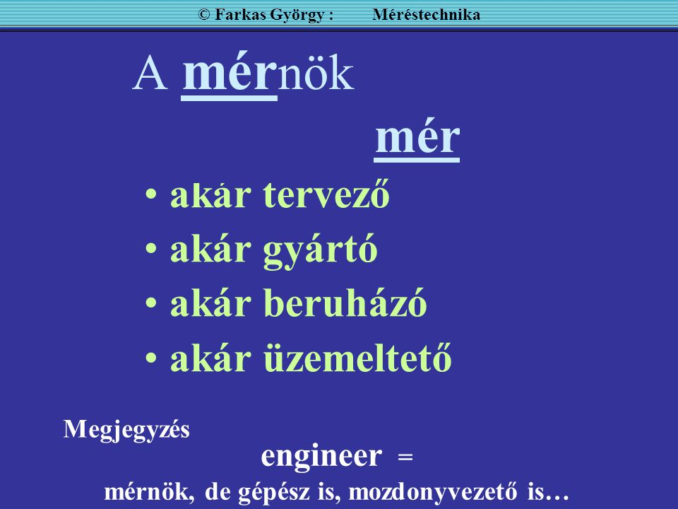 A mérnök alapvető feladata a mérés