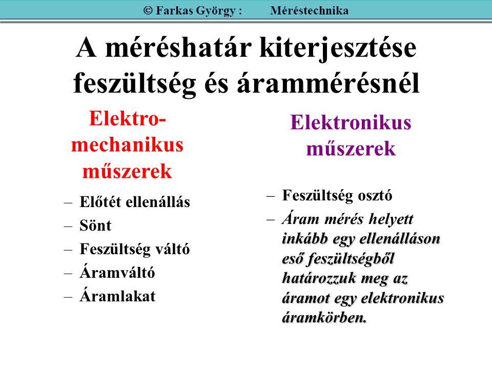 A méréshatár kiterjesztése feszültség és árammérésnél