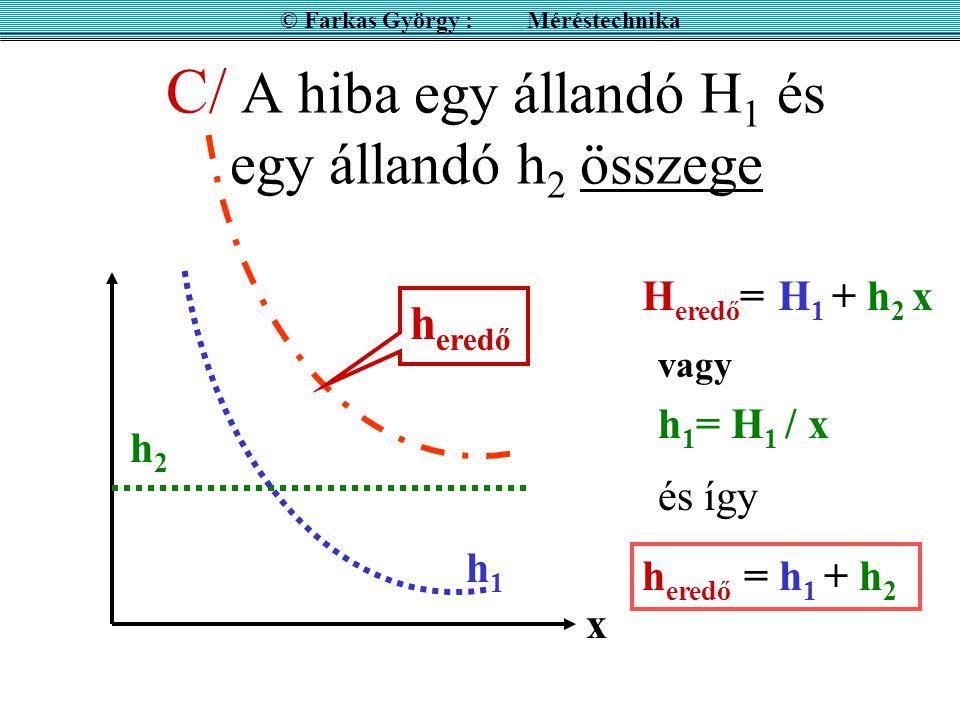 C/ A hiba egy állandó H1 és egy állandó h2 összege