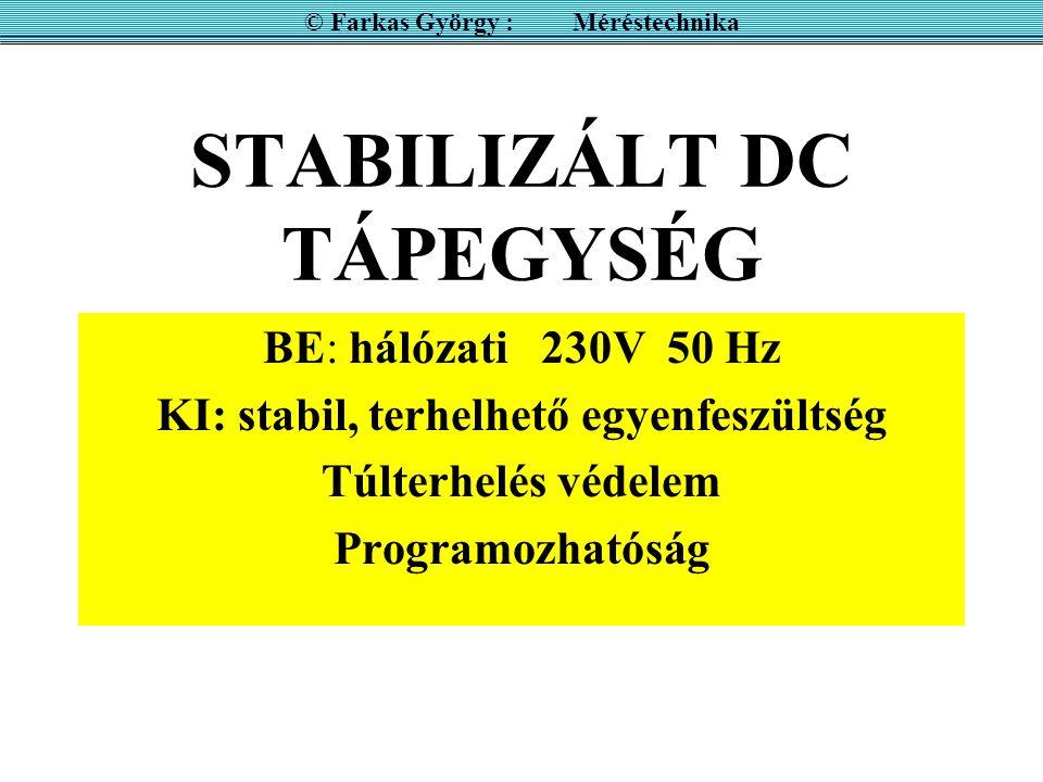 STABILIZÁLT DC TÁPEGYSÉG