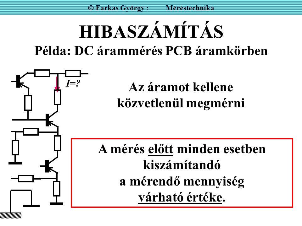 HIBASZÁMÍTÁS Példa: DC árammérés PCB áramkörben