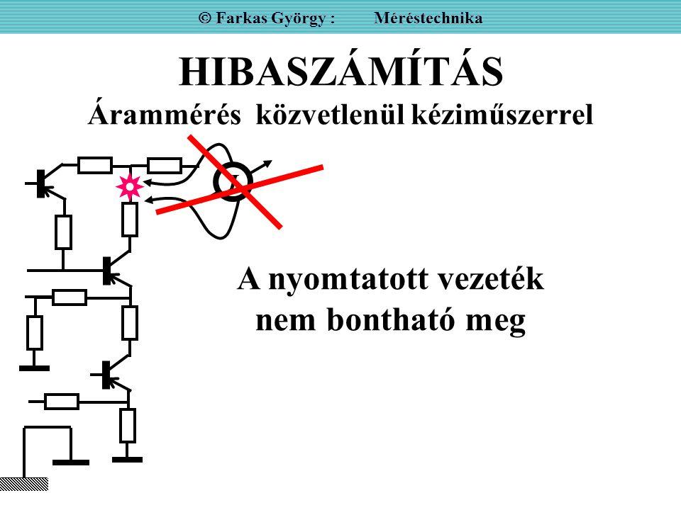 HIBASZÁMÍTÁS Árammérés közvetlenül kéziműszerrel
