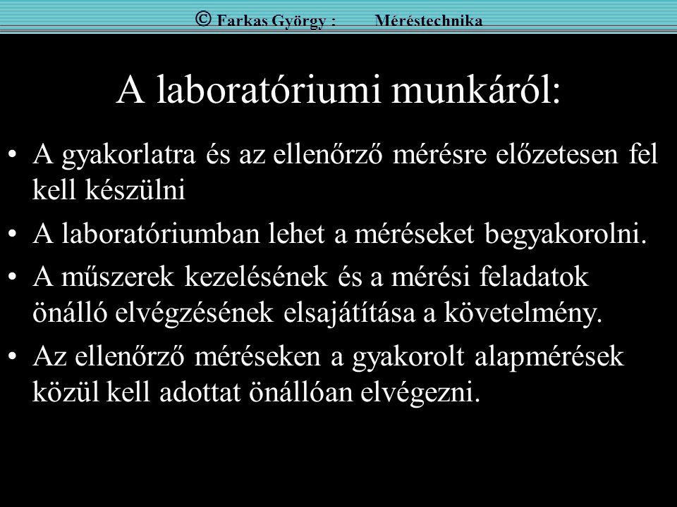 A laboratóriumi munkáról: