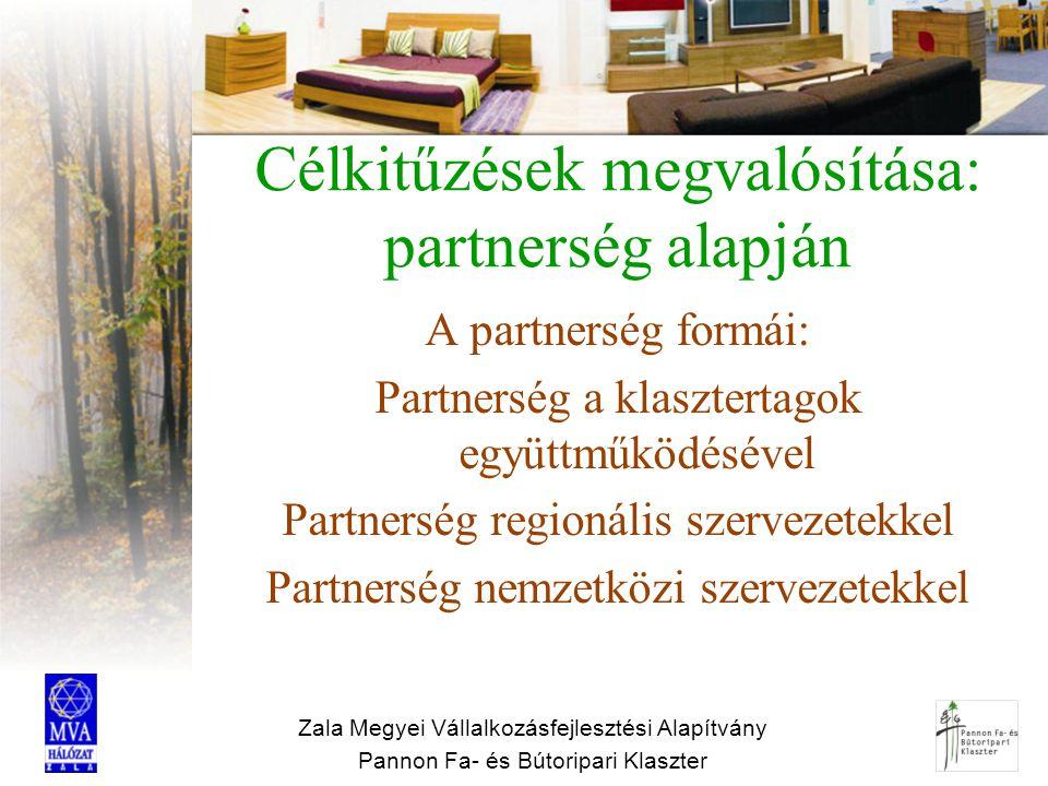 Célkitűzések megvalósítása: partnerség alapján