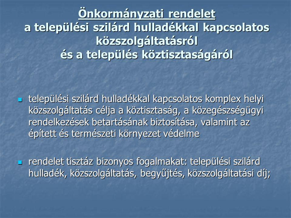 Önkormányzati rendelet a települési szilárd hulladékkal kapcsolatos közszolgáltatásról és a település köztisztaságáról