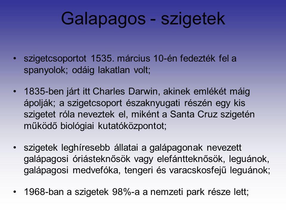 Galapagos - szigetek szigetcsoportot 1535. március 10-én fedezték fel a spanyolok; odáig lakatlan volt;