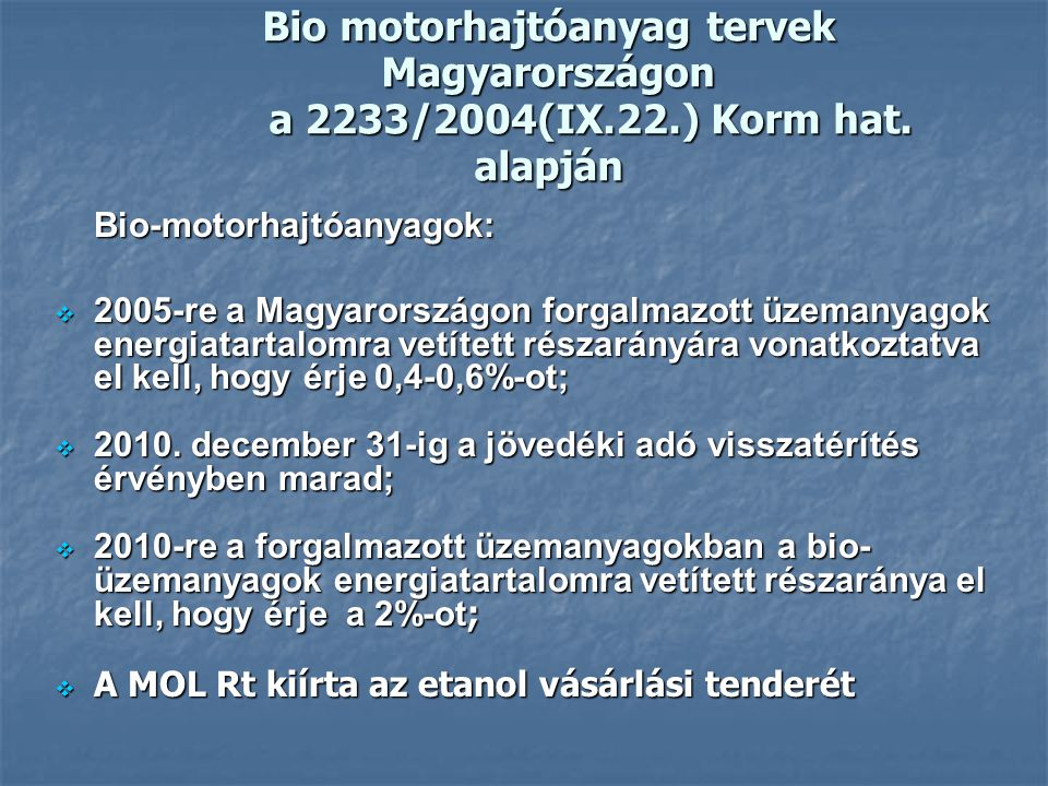 Bio motorhajtóanyag tervek Magyarországon a 2233/2004(IX. 22