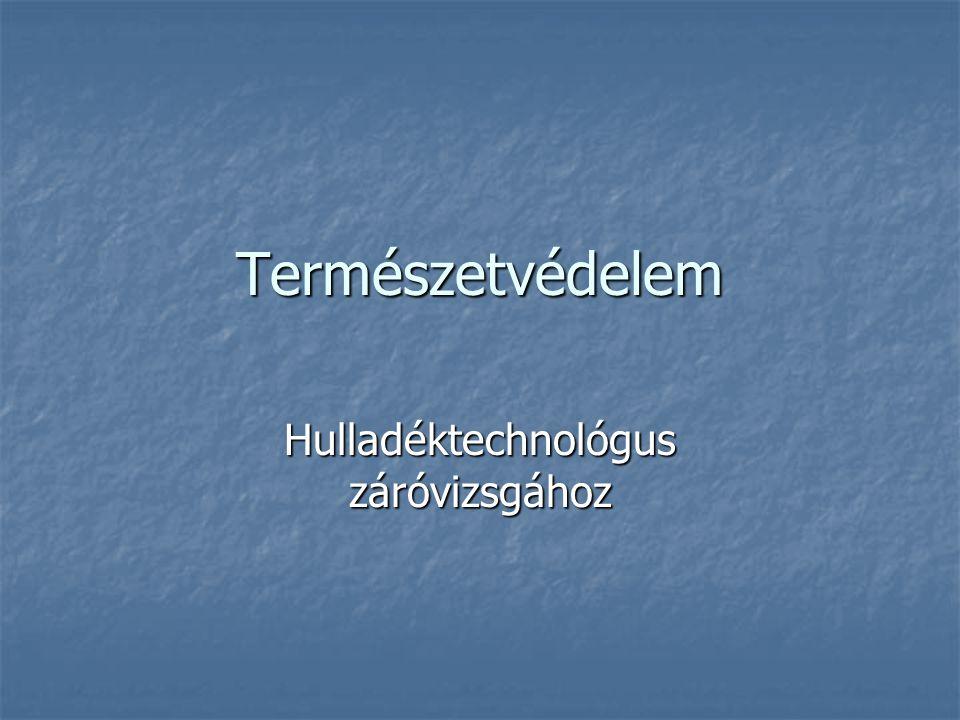 Hulladéktechnológus záróvizsgához
