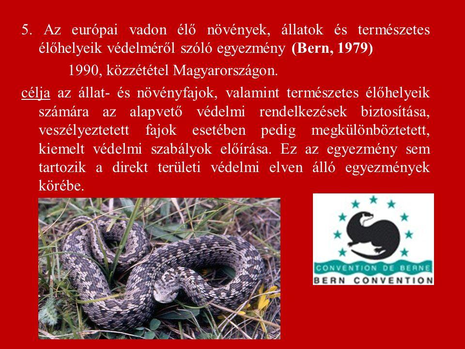 5. Az európai vadon élő növények, állatok és természetes élőhelyeik védelméről szóló egyezmény (Bern, 1979)