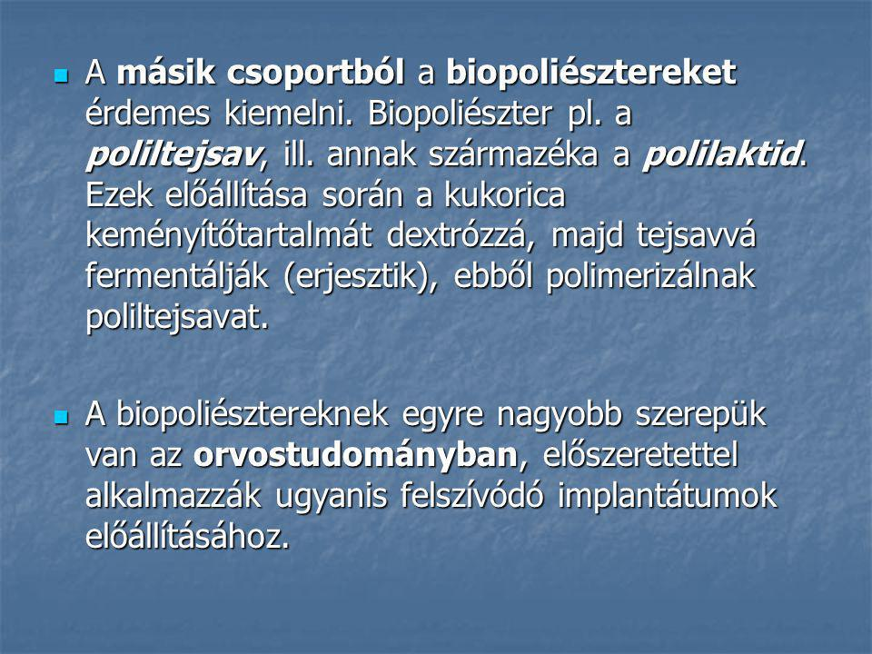 A másik csoportból a biopoliésztereket érdemes kiemelni