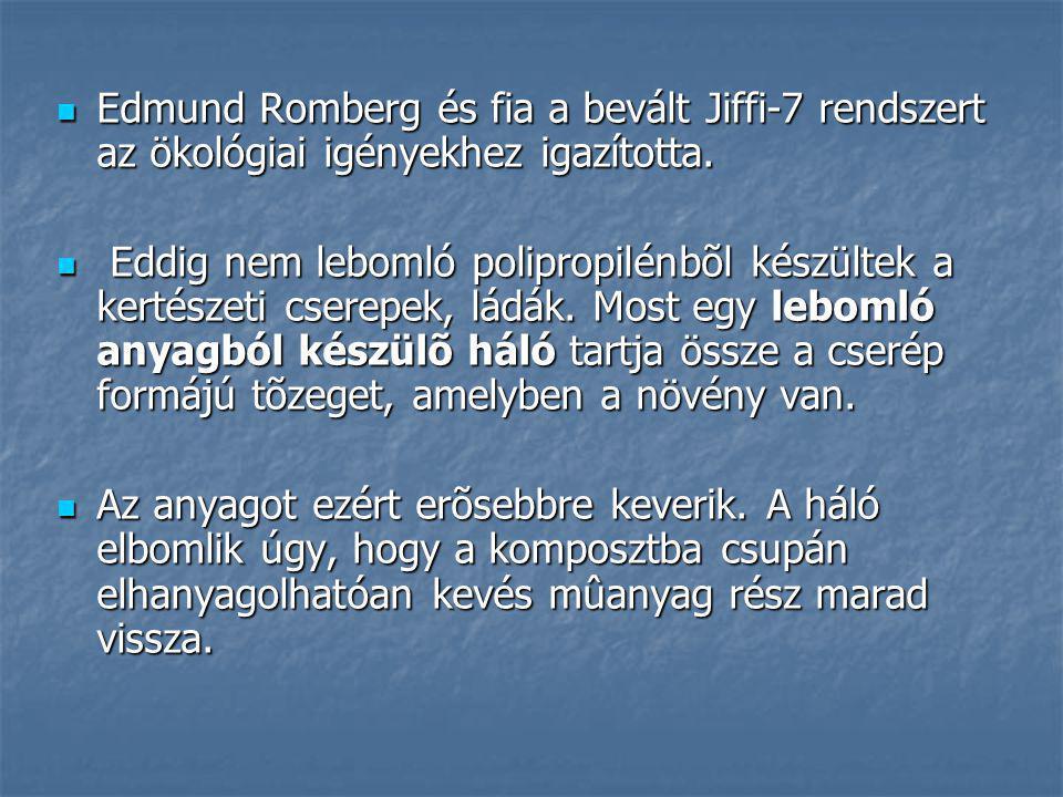 Edmund Romberg és fia a bevált Jiffi-7 rendszert az ökológiai igényekhez igazította.