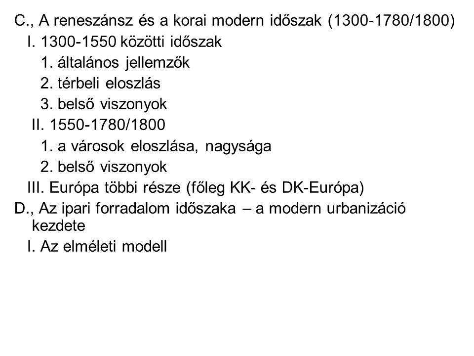 C., A reneszánsz és a korai modern időszak (1300-1780/1800)