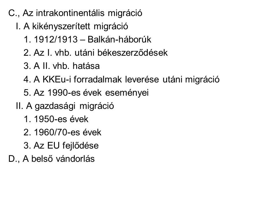 C., Az intrakontinentális migráció
