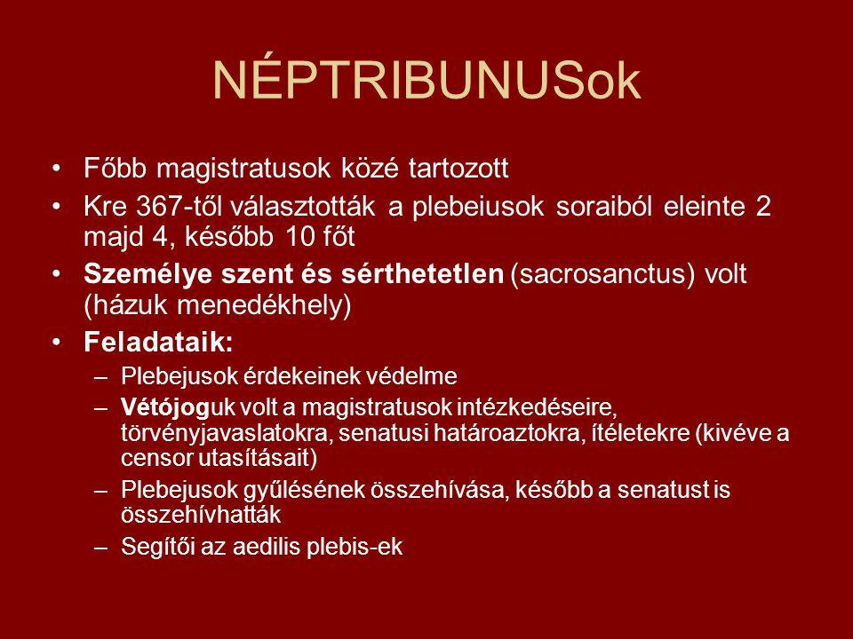 NÉPTRIBUNUSok Főbb magistratusok közé tartozott