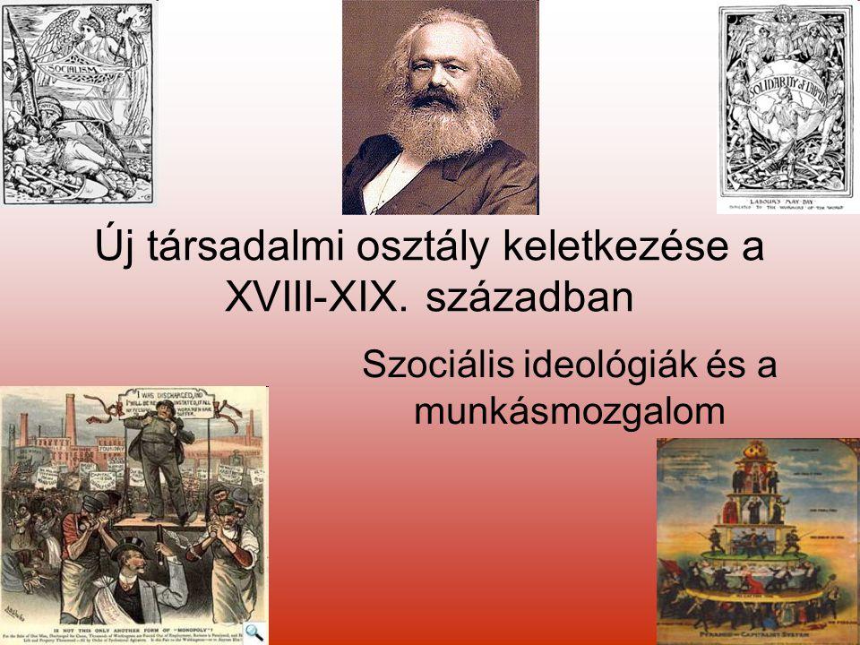 Új társadalmi osztály keletkezése a XVIII-XIX. században