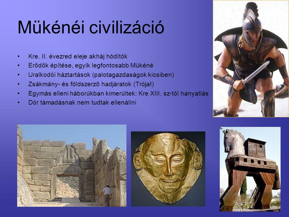 Mükénéi civilizáció Kre. II. évezred eleje akháj hódítók