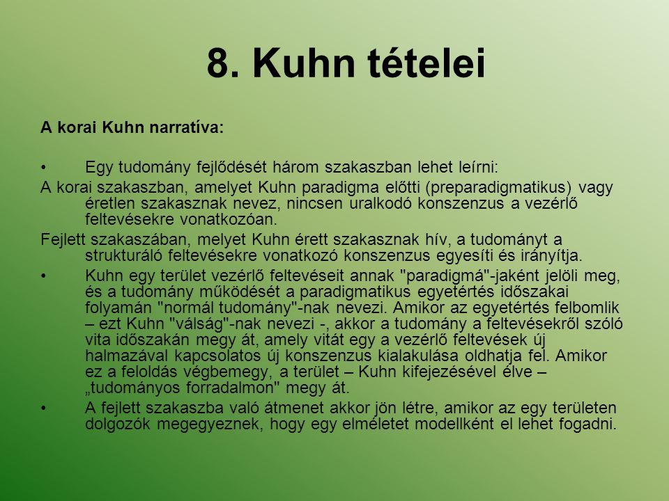 8. Kuhn tételei A korai Kuhn narratíva: