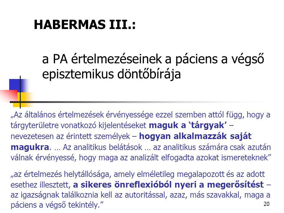 HABERMAS III.: a PA értelmezéseinek a páciens a végső episztemikus döntőbírája
