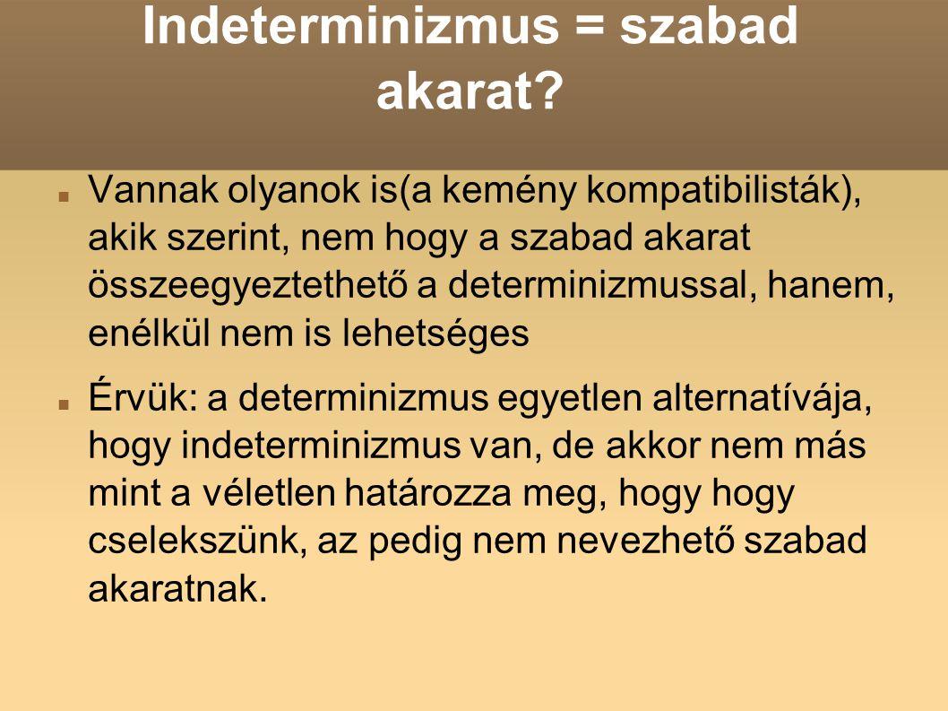 Indeterminizmus = szabad akarat