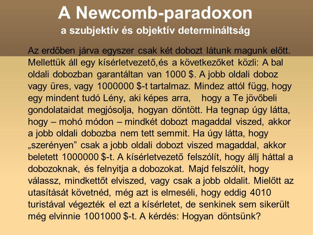 A Newcomb-paradoxon a szubjektív és objektív determináltság