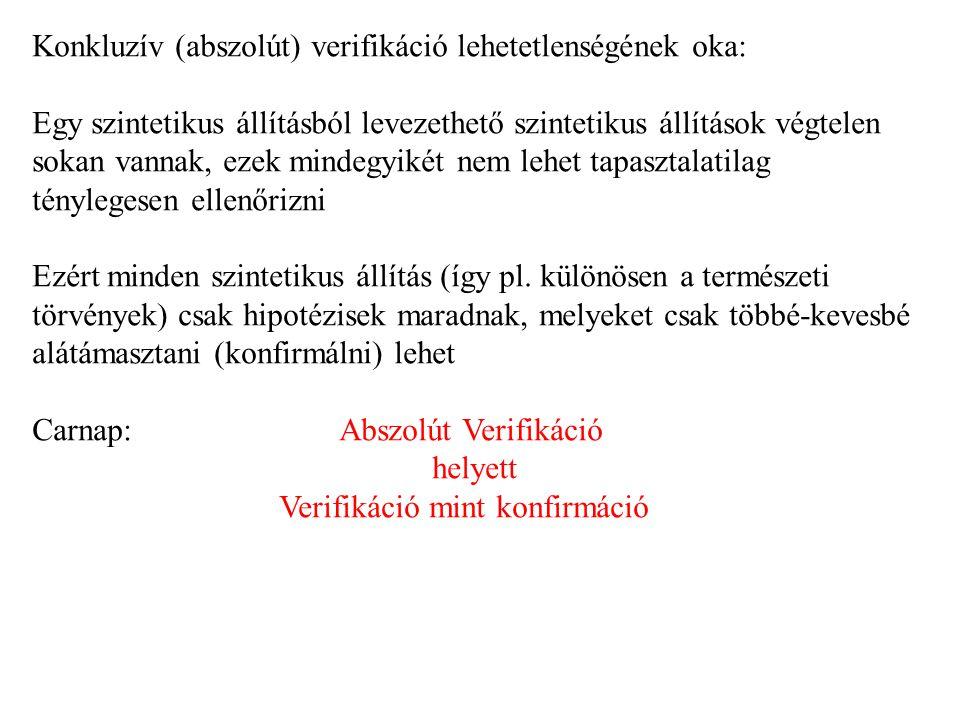 Konkluzív (abszolút) verifikáció lehetetlenségének oka: