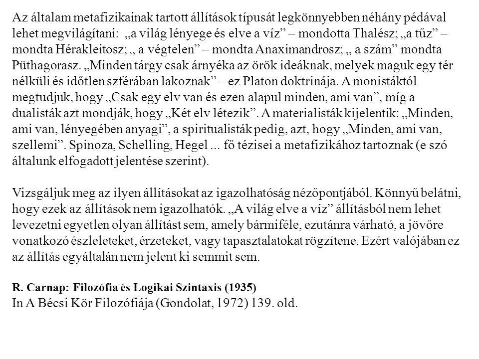 In A Bécsi Kör Filozófiája (Gondolat, 1972) 139. old.