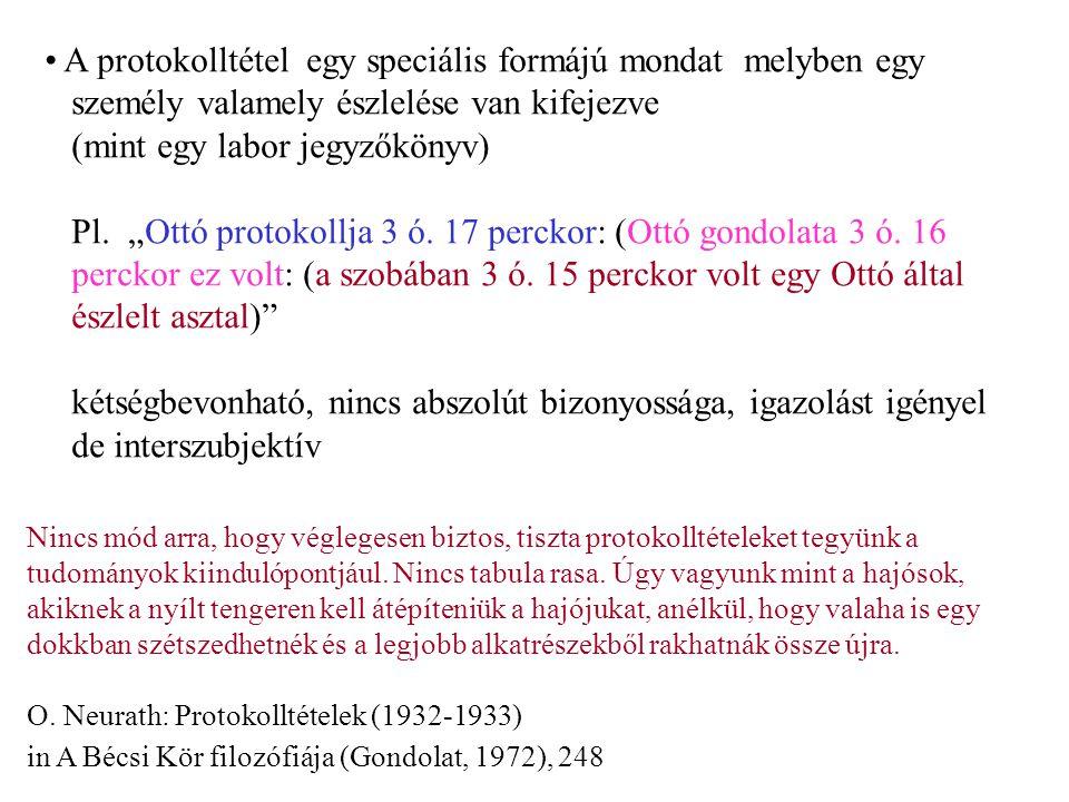 A protokolltétel egy speciális formájú mondat melyben egy