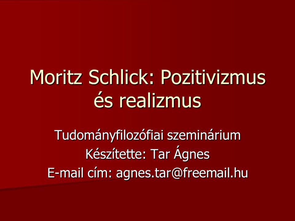 Moritz Schlick: Pozitivizmus és realizmus