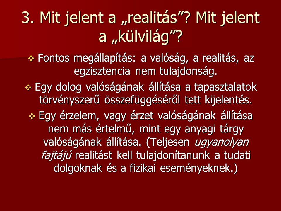 """3. Mit jelent a """"realitás Mit jelent a """"külvilág"""