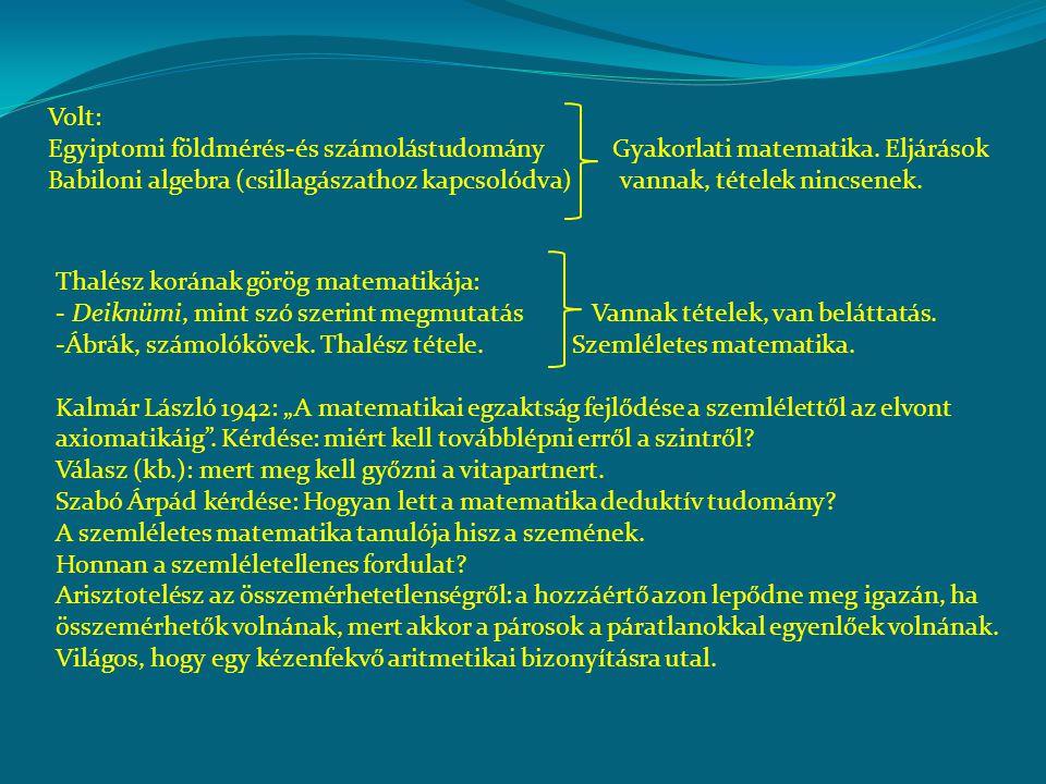 Volt: Egyiptomi földmérés-és számolástudomány Gyakorlati matematika