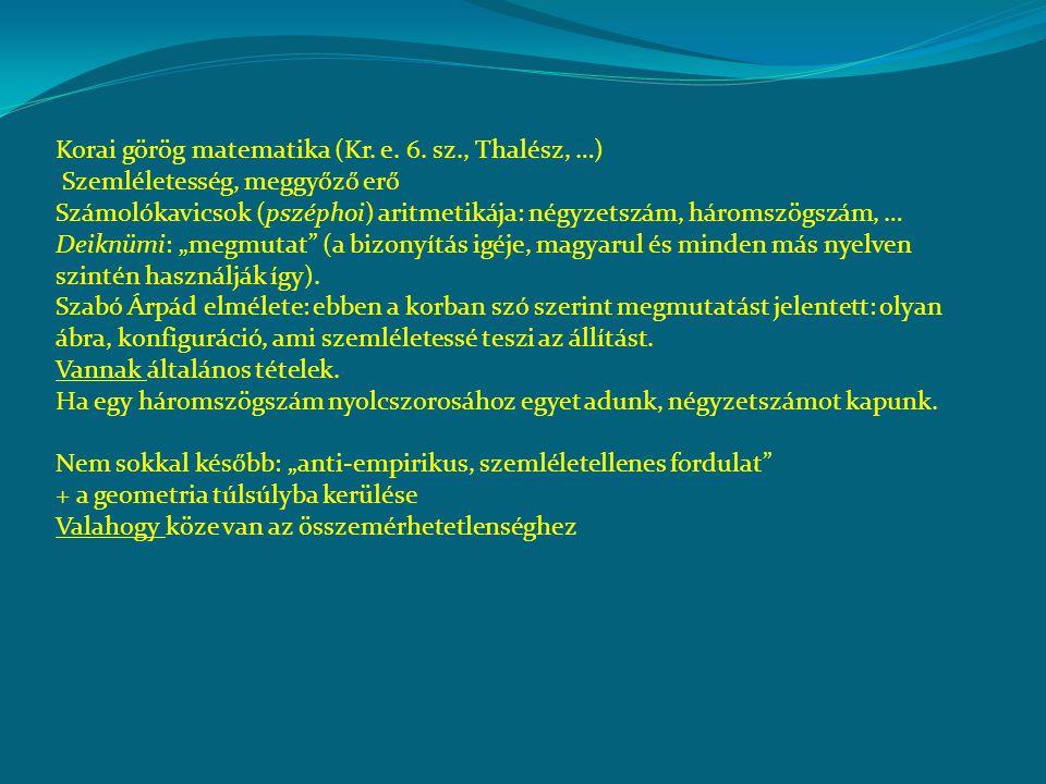 Korai görög matematika (Kr. e. 6. sz., Thalész, …)
